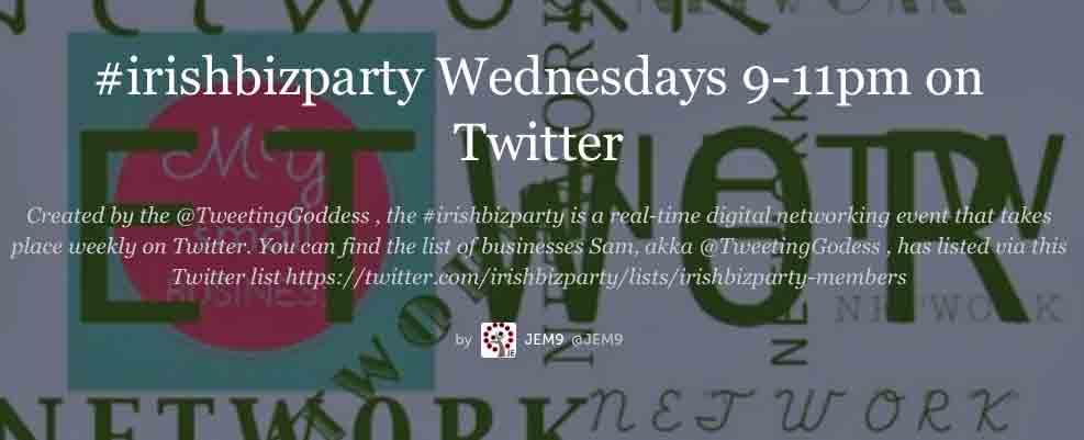 #IrishBizParty, Weekly Twitter TweetChat, Reviewed Using Storify