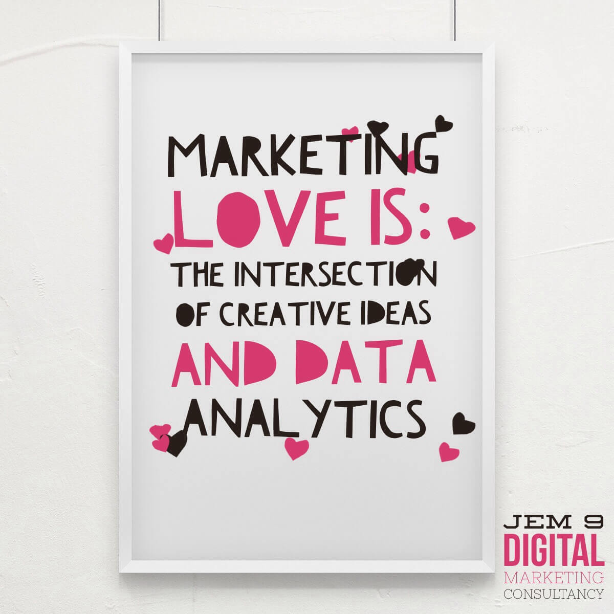 MarketingInspiration from JEM 9: marketing love is: the interaction of creative ideas with data analytics. Visit JEM9.com