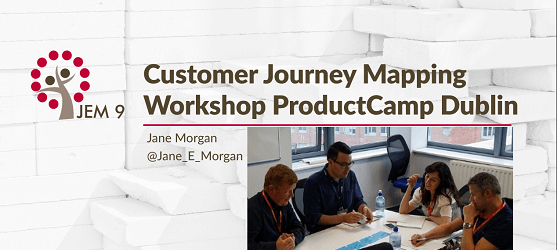 A Customer Journey Mapping Workshop Product Camp Dublin by Jane Morgan at JEM 9 Marketing Consultancy (photos by Andrew Harbourne-Thomas