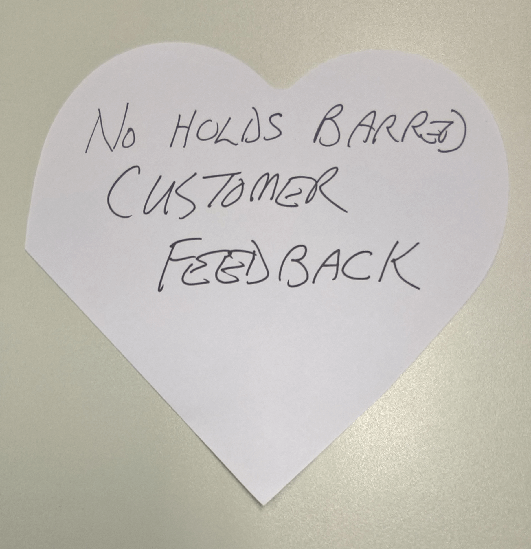 """No holds barred customer feedback."""