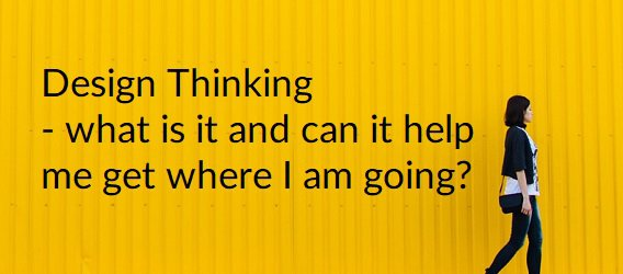 JEM 9 Marketing Consultancy - Design Thinking What is it and can it help me get where I am going?